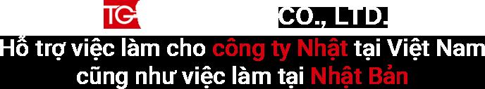 TG Vina arks co., LTD - Hỗ trợ việc làm cho công ty Nhật tại Việt Nam cũng như việc làm tại Nhật Bản